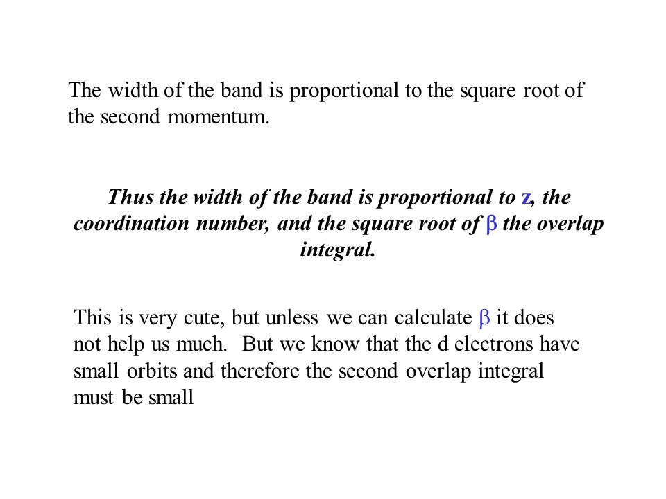 The width of the band is proportional to the square root of the second momentum.