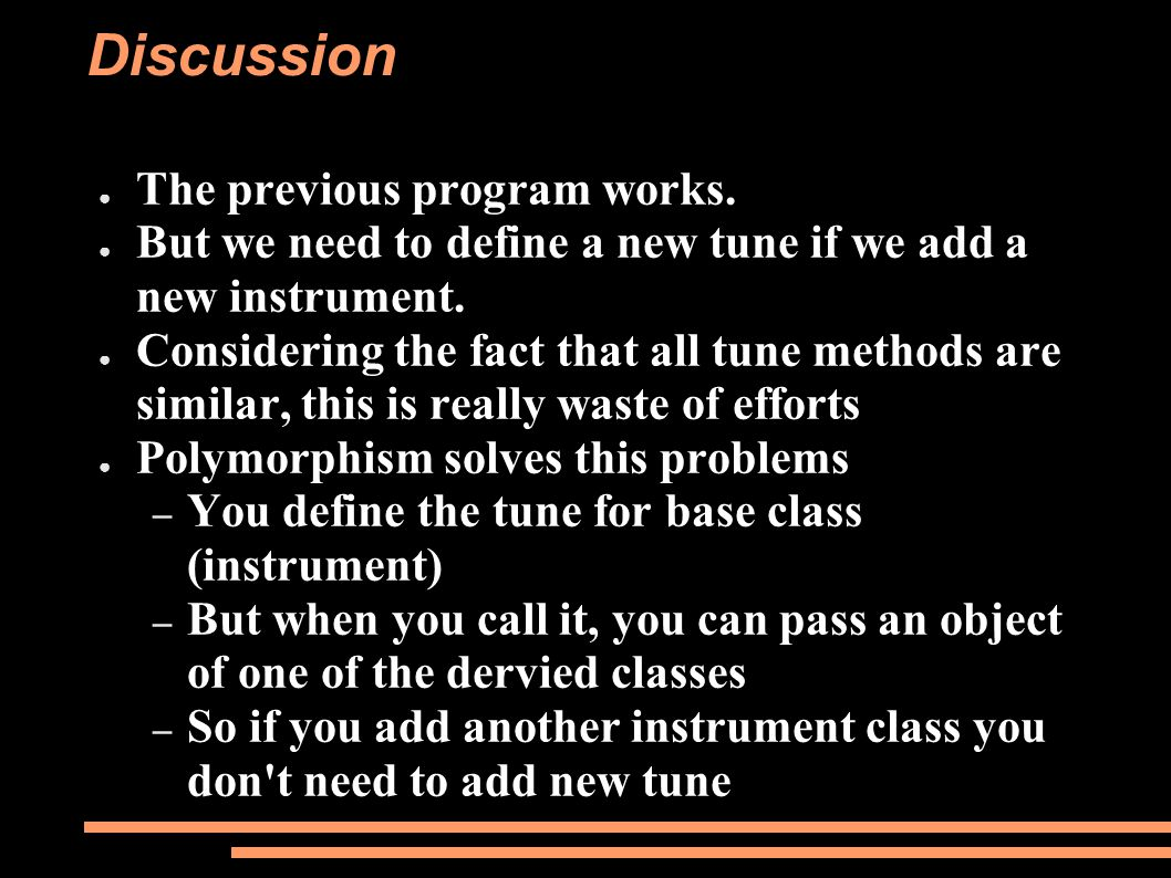 ● The previous program works. ● But we need to define a new tune if we add a new instrument. ● Considering the fact that all tune methods are similar,