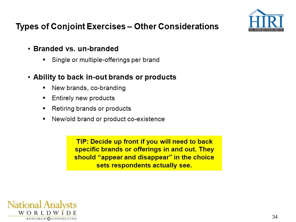 34 Types of Conjoint Exercises – Other Considerations Branded vs.