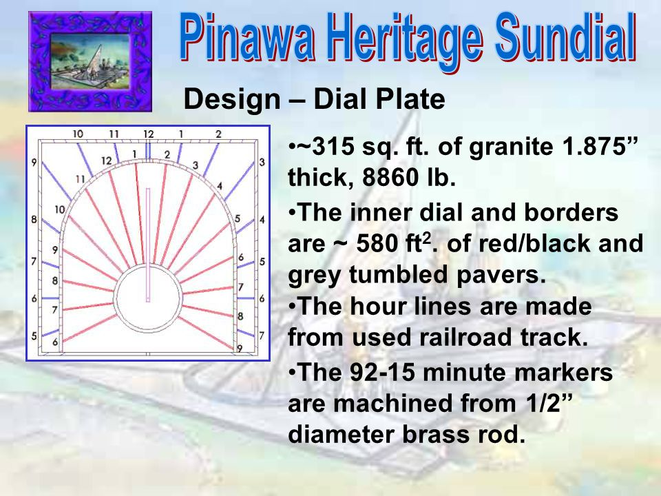 """Design – Dial Plate ~315 sq. ft. of granite 1.875"""" thick, 8860 lb. The inner dial and borders are ~ 580 ft 2. of red/black and grey tumbled pavers. Th"""