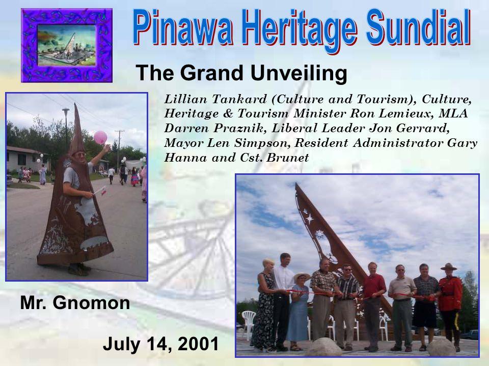 The Grand Unveiling Lillian Tankard (Culture and Tourism), Culture, Heritage & Tourism Minister Ron Lemieux, MLA Darren Praznik, Liberal Leader Jon Ge