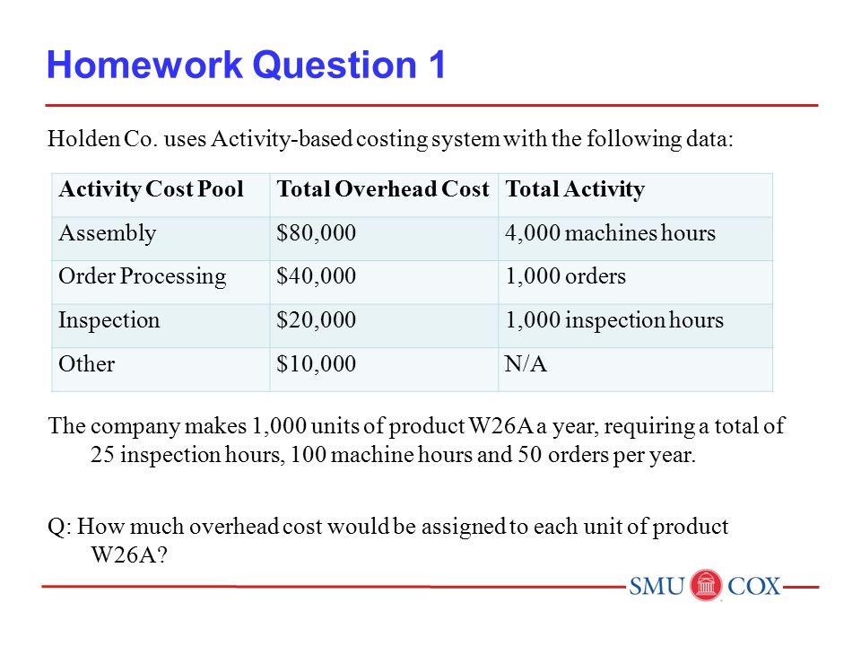 Homework Question 1 Holden Co.
