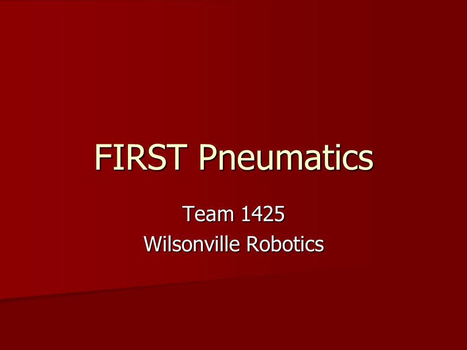 FIRST Pneumatics Team 1425 Wilsonville Robotics