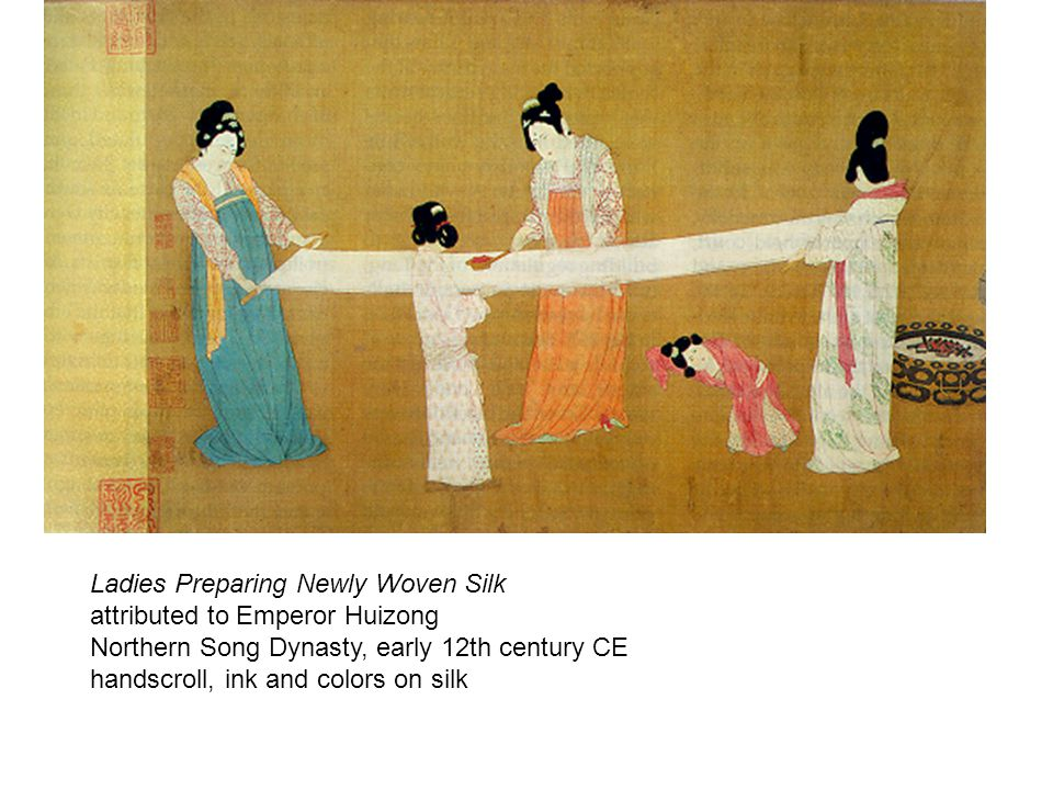 Ladies Preparing Newly Woven Silk attributed to Emperor Huizong Northern Song Dynasty, early 12th century CE handscroll, ink and colors on silk