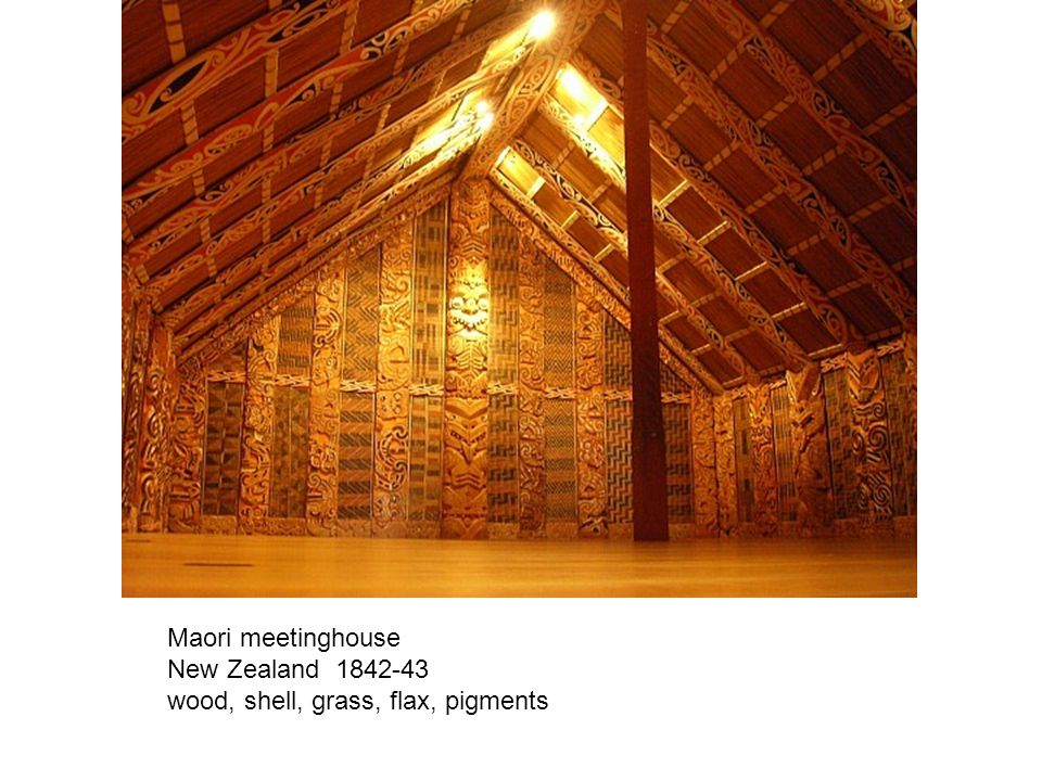 Maori meetinghouse New Zealand 1842-43 wood, shell, grass, flax, pigments
