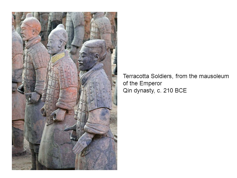 Terracotta Soldiers, from the mausoleum of the Emperor Qin dynasty, c. 210 BCE