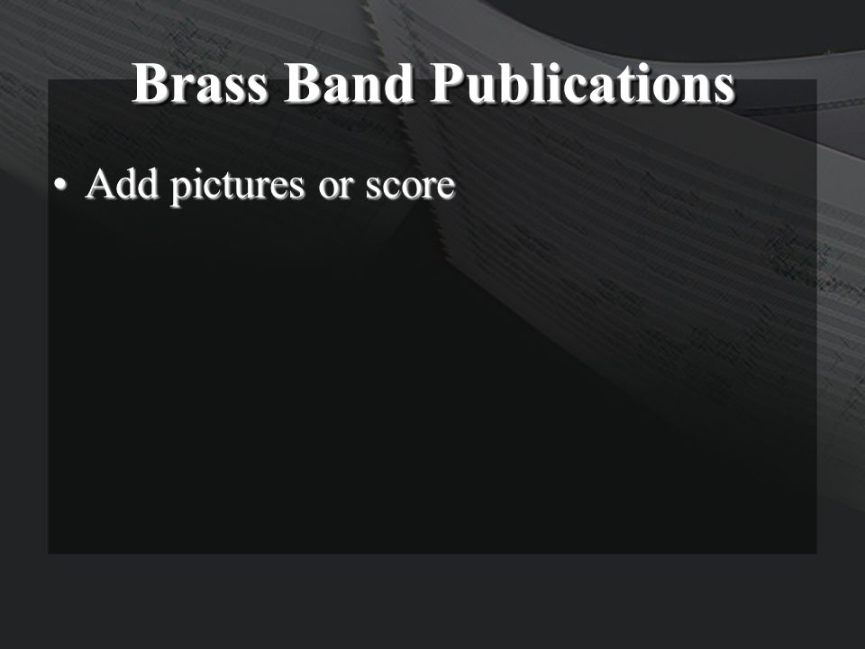 Brass Band Publications Add pictures or scoreAdd pictures or score