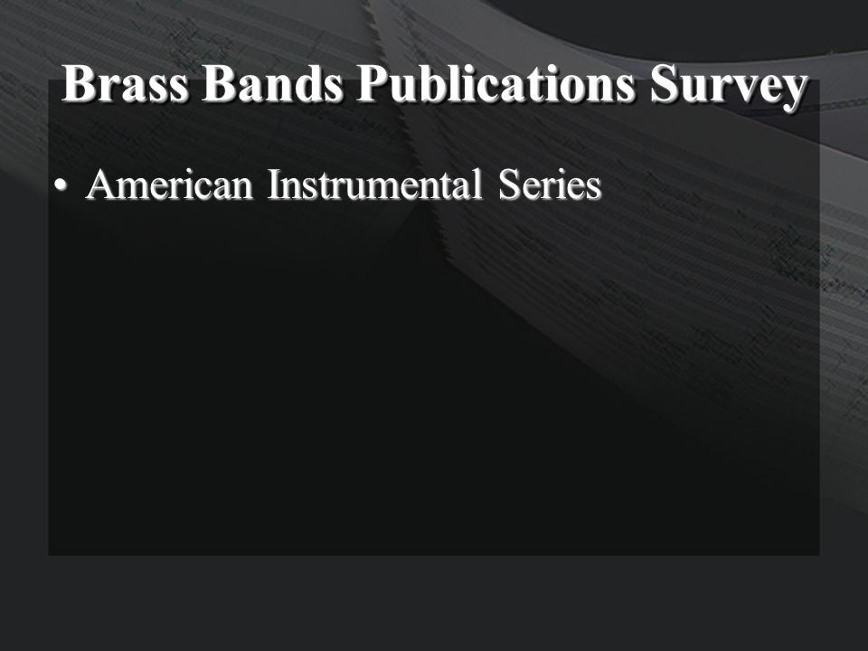 Brass Bands Publications Survey American Instrumental SeriesAmerican Instrumental Series