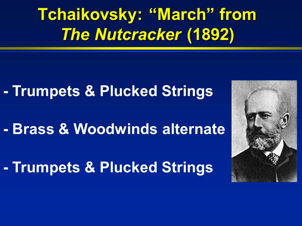 Tchaikovsky: March from The Nutcracker (1892) - Trumpets & Plucked Strings - Brass & Woodwinds alternate - Trumpets & Plucked Strings