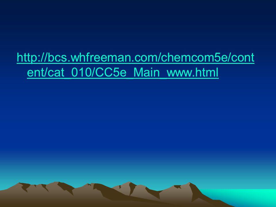 http://bcs.whfreeman.com/chemcom5e/cont ent/cat_010/CC5e_Main_www.html