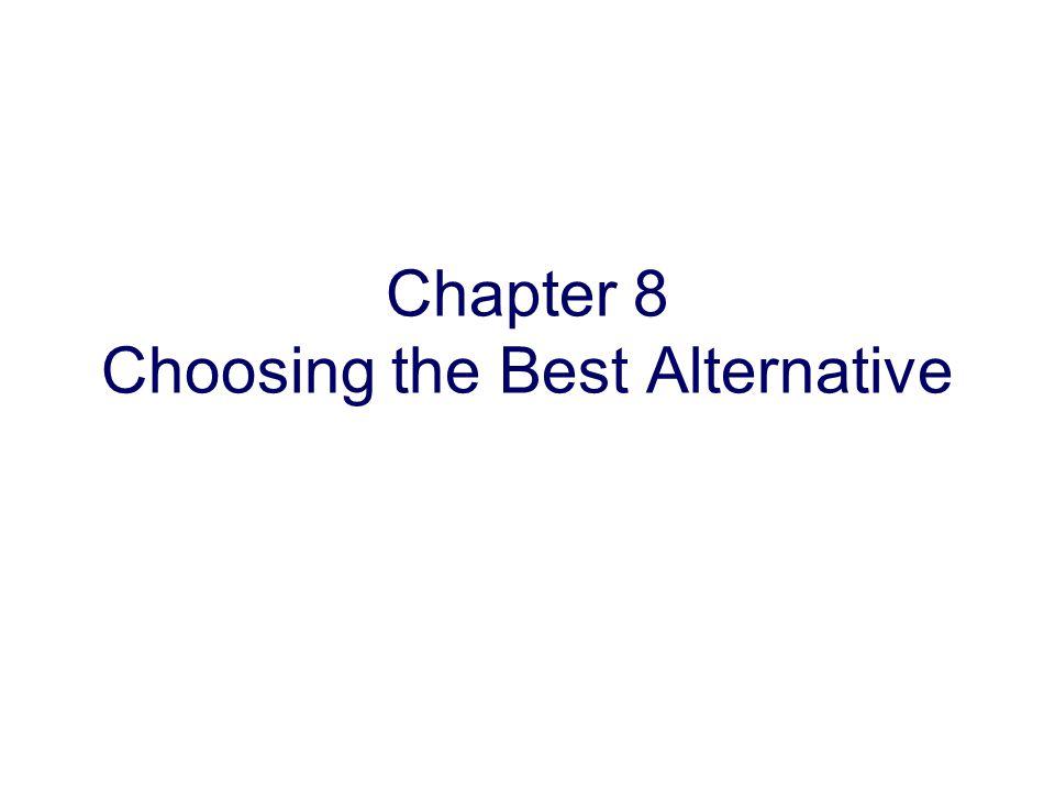 Copyright Oxford University Press 2009 Chapter 8 Choosing the Best Alternative