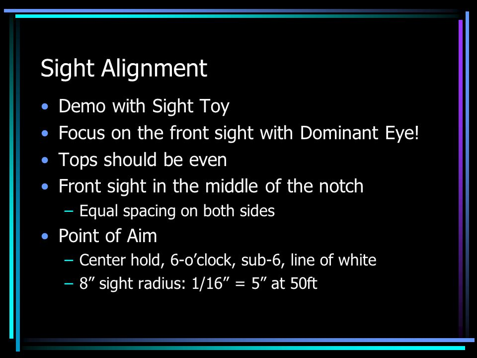 Sight Alignment Demo with Sight Toy Focus on the front sight with Dominant Eye.