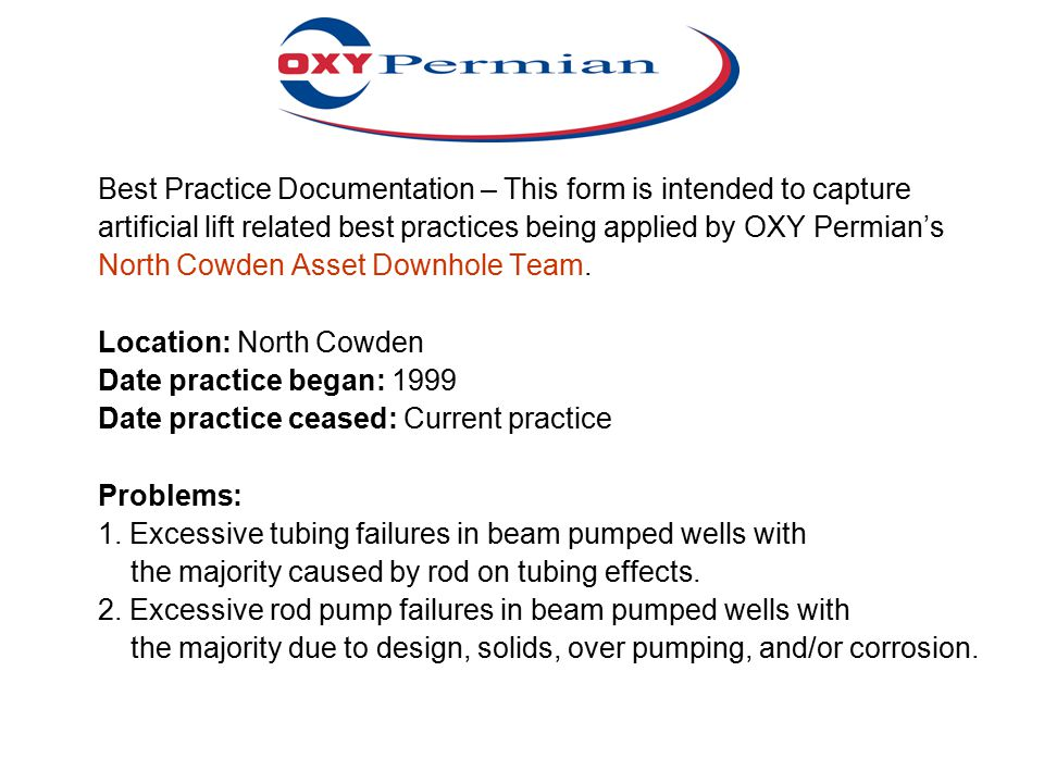 Best Practice Documentation – This form is intended to capture artificial lift related best practices being applied by OXY Permian's North Cowden Asset Downhole Team.