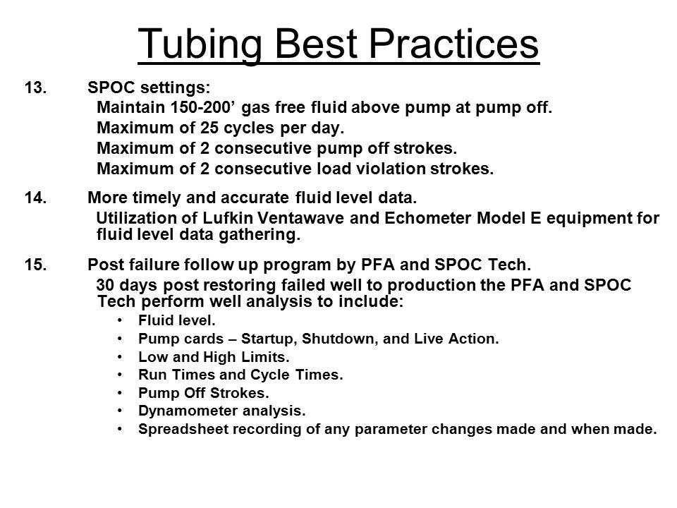 13.SPOC settings: Maintain 150-200' gas free fluid above pump at pump off.