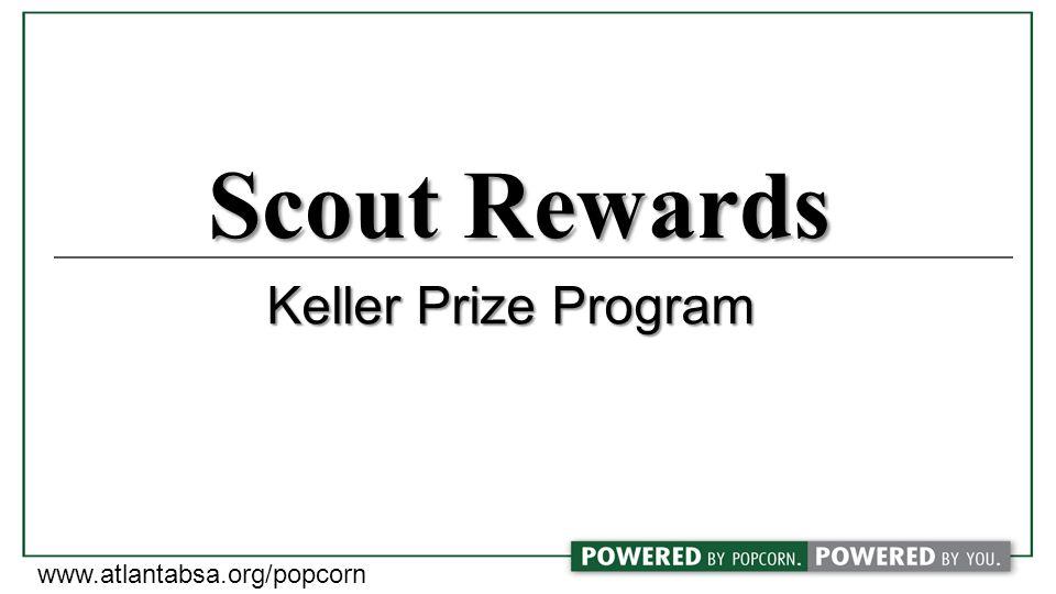 Scout Rewards www.atlantabsa.org/popcorn Keller Prize Program