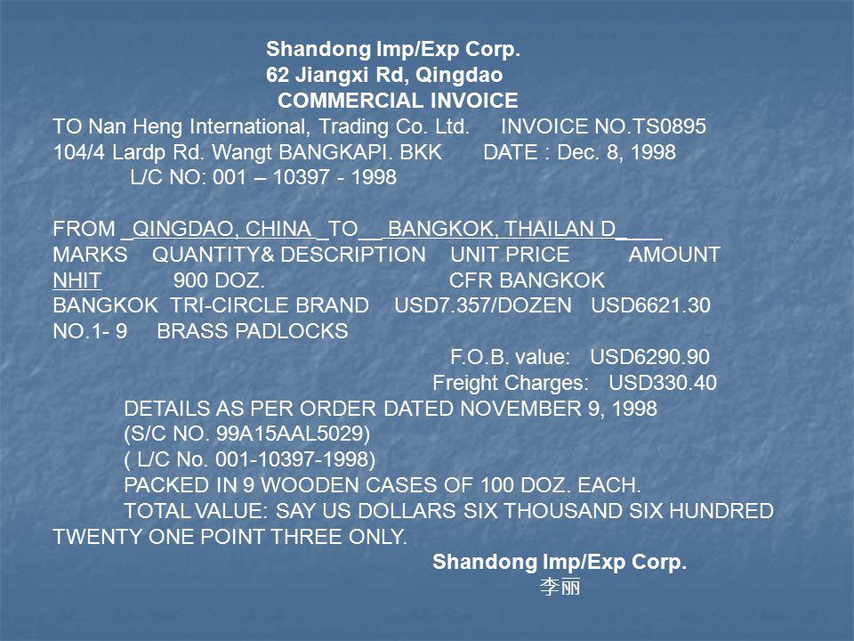 Shandong Imp/Exp Corp. 62 Jiangxi Rd, Qingdao COMMERCIAL INVOICE TO Nan Heng International, Trading Co. Ltd. INVOICE NO.TS0895 104/4 Lardp Rd. Wangt B