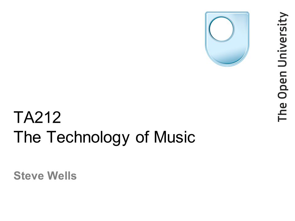TA212 The Technology of Music Steve Wells