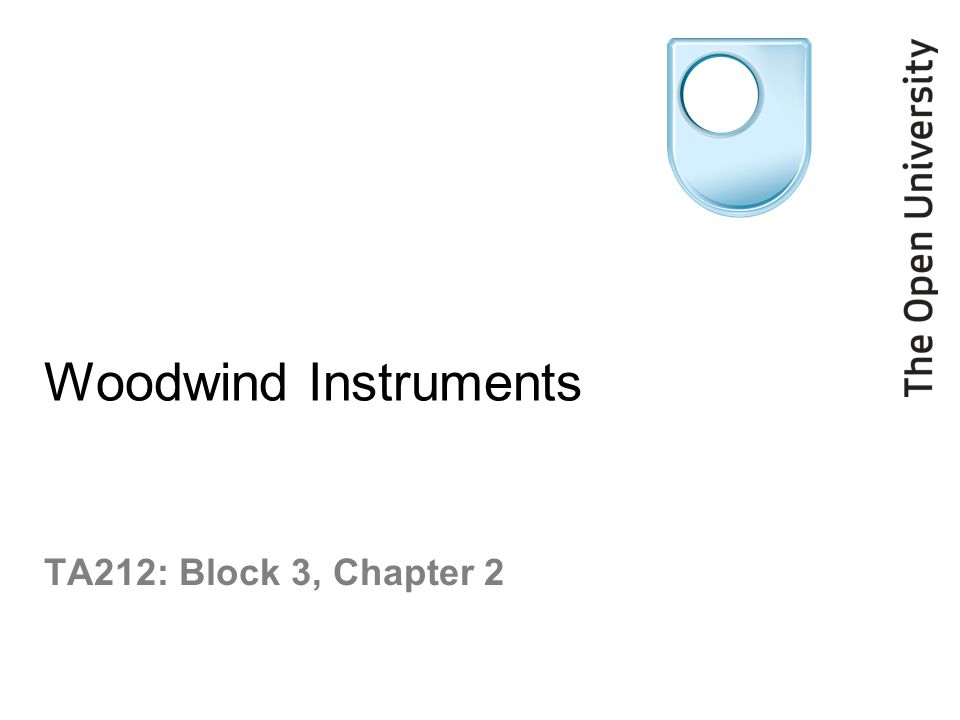 Woodwind Instruments TA212: Block 3, Chapter 2