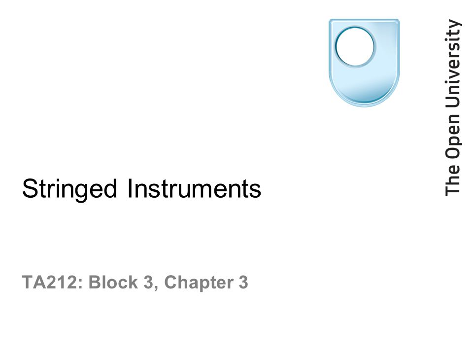 Stringed Instruments TA212: Block 3, Chapter 3