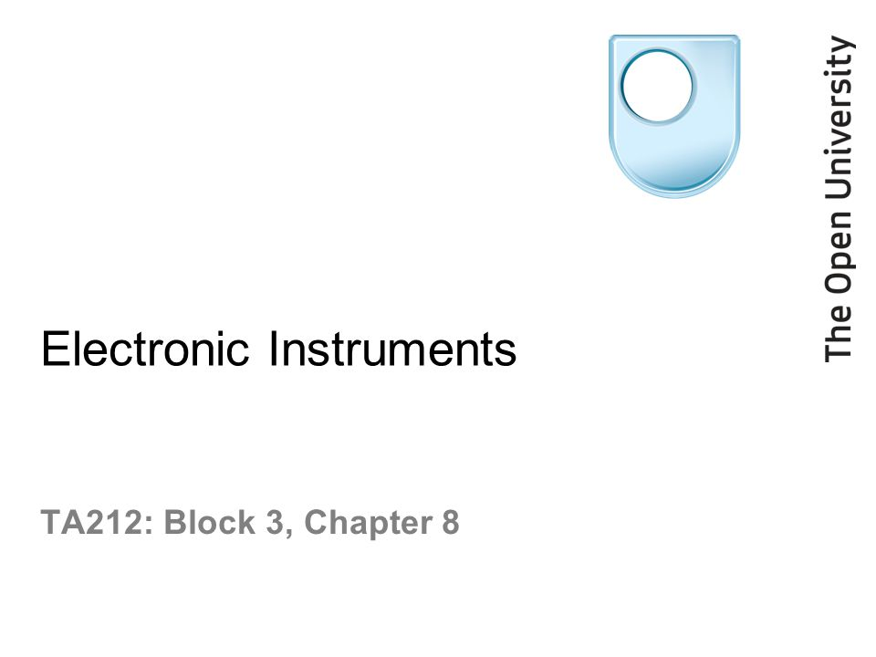 Electronic Instruments TA212: Block 3, Chapter 8