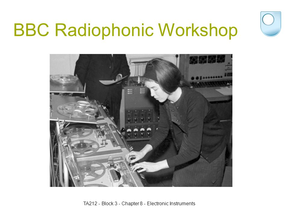 TA212 - Block 3 - Chapter 8 - Electronic Instruments BBC Radiophonic Workshop