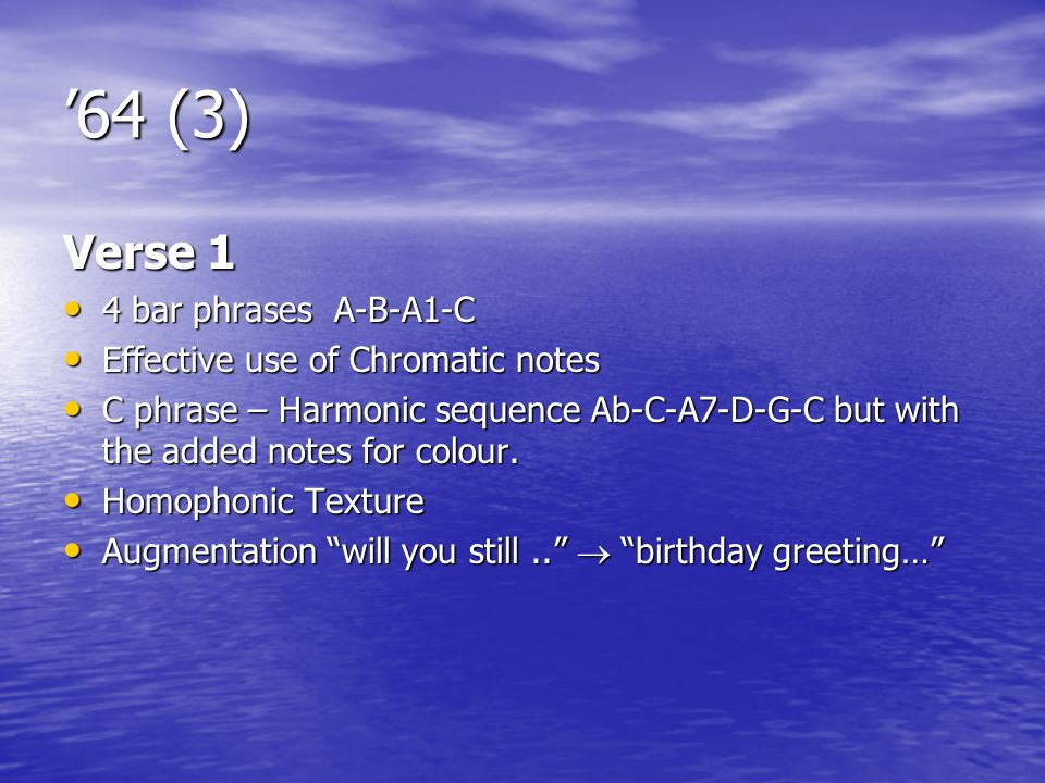 '64 (3) Verse 1 4 bar phrases A-B-A1-C 4 bar phrases A-B-A1-C Effective use of Chromatic notes Effective use of Chromatic notes C phrase – Harmonic se