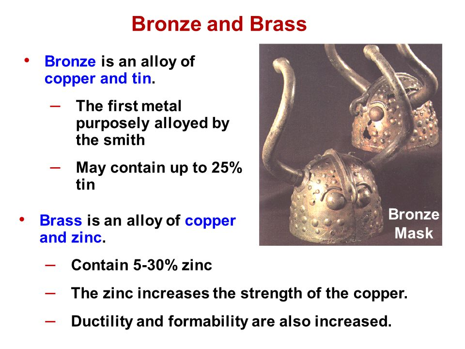 Bronze is an alloy of copper and tin.