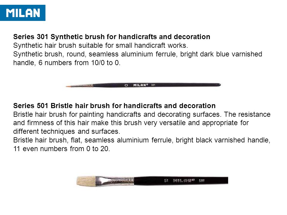 Series 301 Synthetic brush for handicrafts and decoration Synthetic hair brush suitable for small handicraft works.