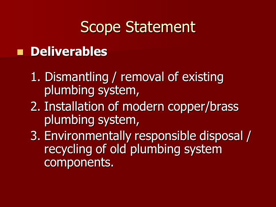 Scope Statement Deliverables Deliverables 1.