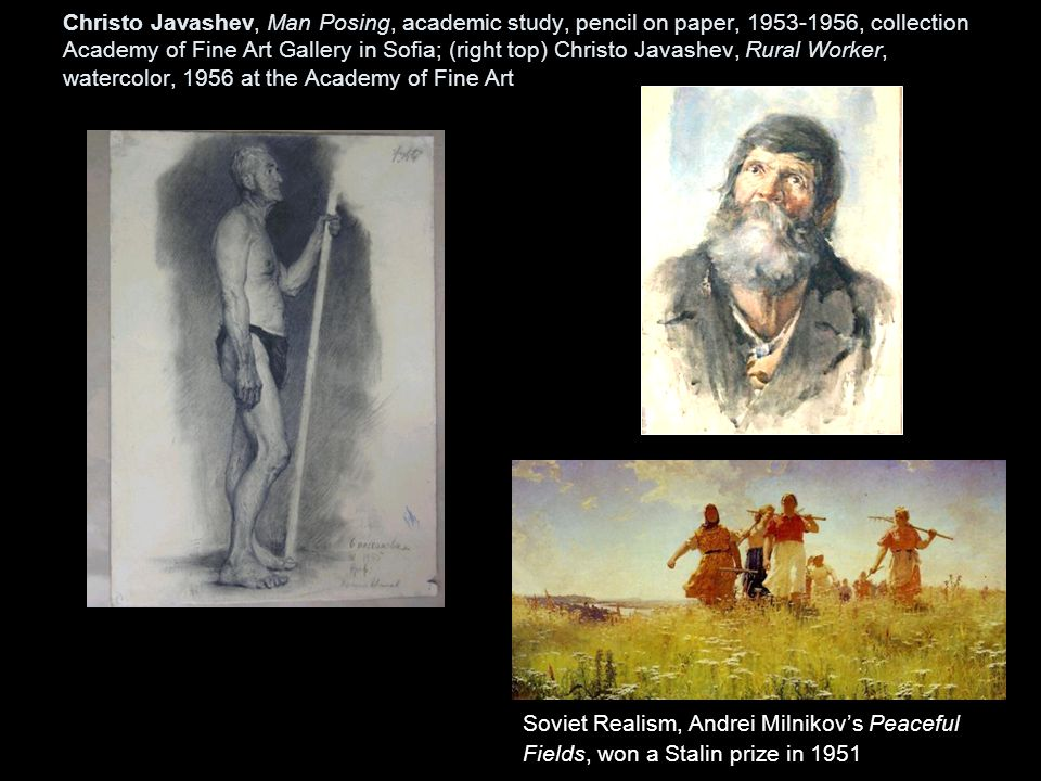 Christo Javashev, Man Posing, academic study, pencil on paper, 1953-1956, collection Academy of Fine Art Gallery in Sofia; (right top) Christo Javashev, Rural Worker, watercolor, 1956 at the Academy of Fine Art Soviet Realism, Andrei Milnikov's Peaceful Fields, won a Stalin prize in 1951