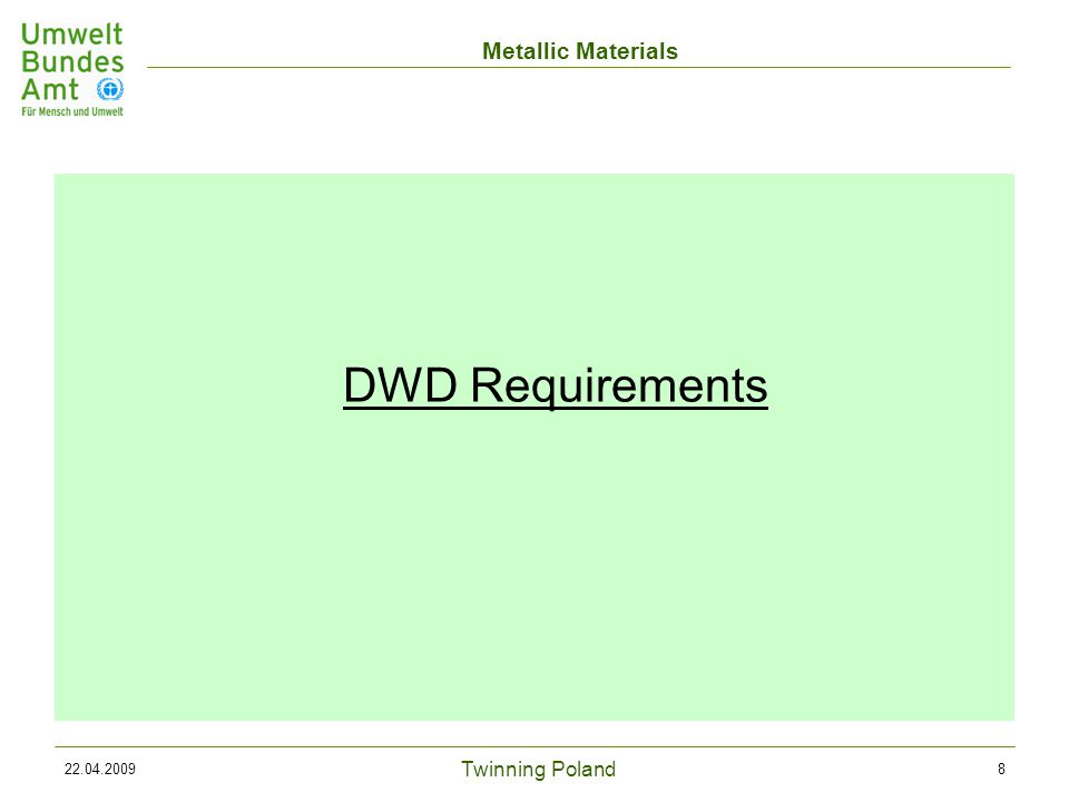 Twinning Poland Metallic Materials 22.04.20098 DWD Requirements