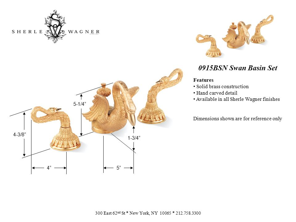 0820DKT Swan Deckmount Tub Spout Features Solid brass construction Hand carved detail Available in all Sherle Wagner finishes Dimensions shown are for reference only 300 East 62 nd St * New York, NY 10065 * 212.758.3300 13-3/4 6-1/4 7
