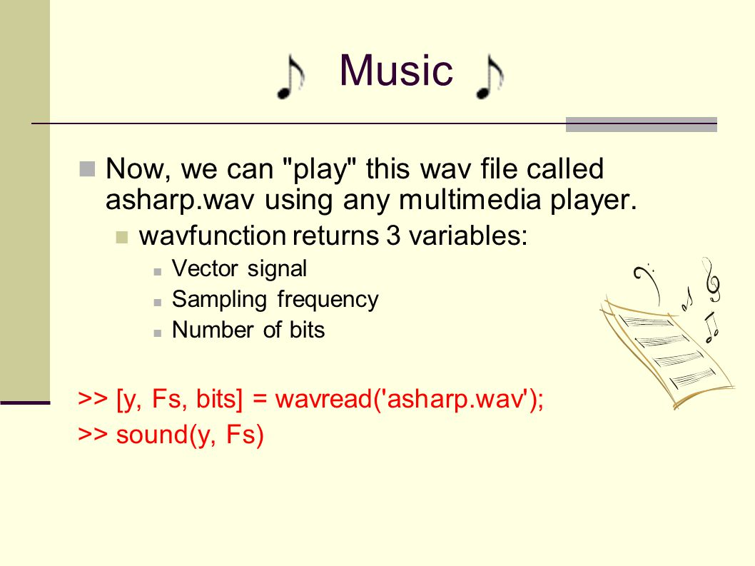 Music Now, we can play this wav file called asharp.wav using any multimedia player.