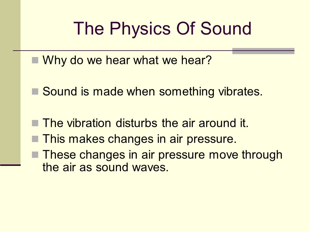 Sound Volume The louder a sound, the more energy it has.