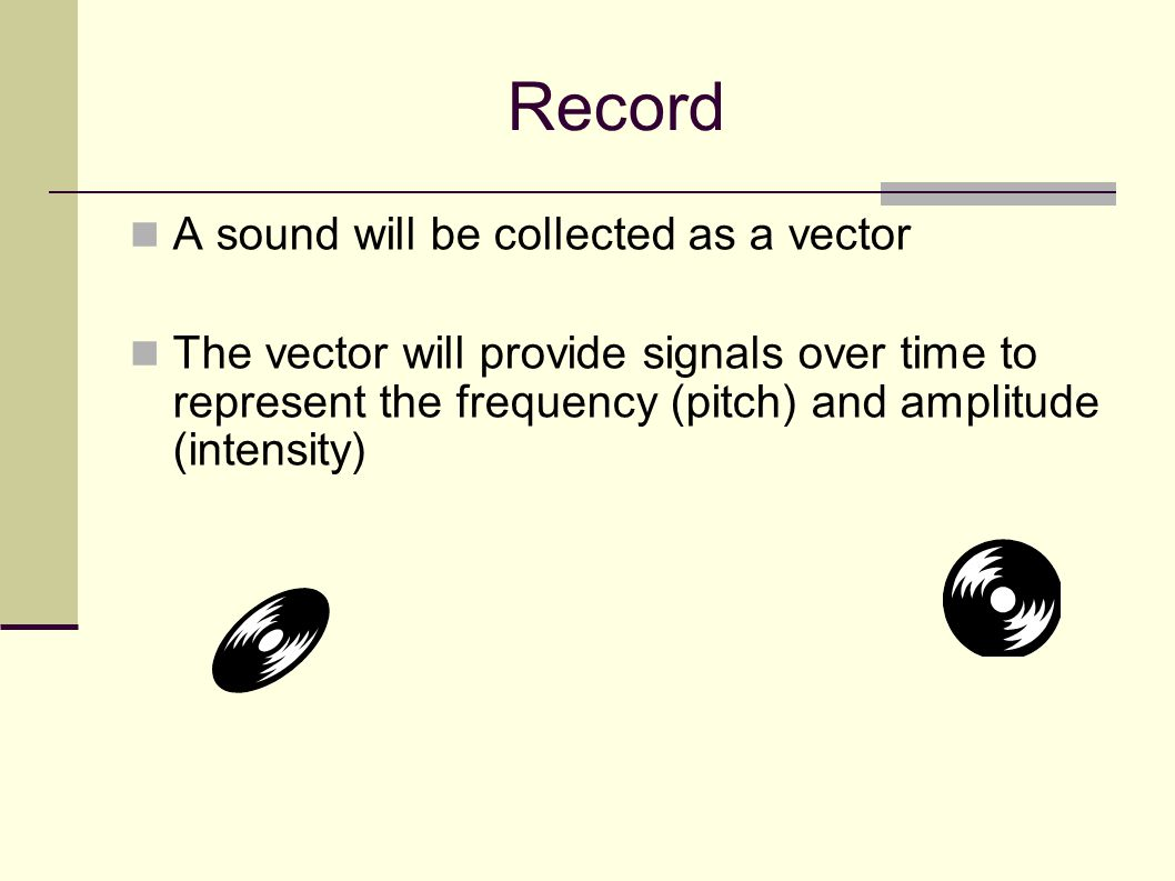 Sound SOUND: One dimensional function of changing air- pressure in time Pressure Time t Pressure Time t
