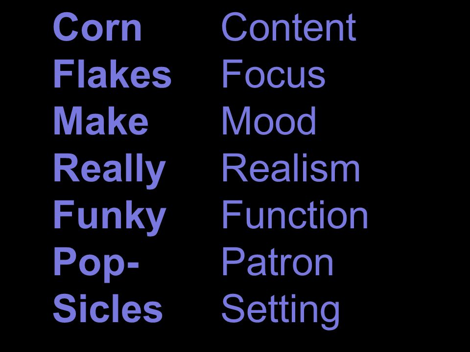 Corn Flakes Make Really Funky Pop- Sicles Content Focus Mood Realism Function Patron Setting