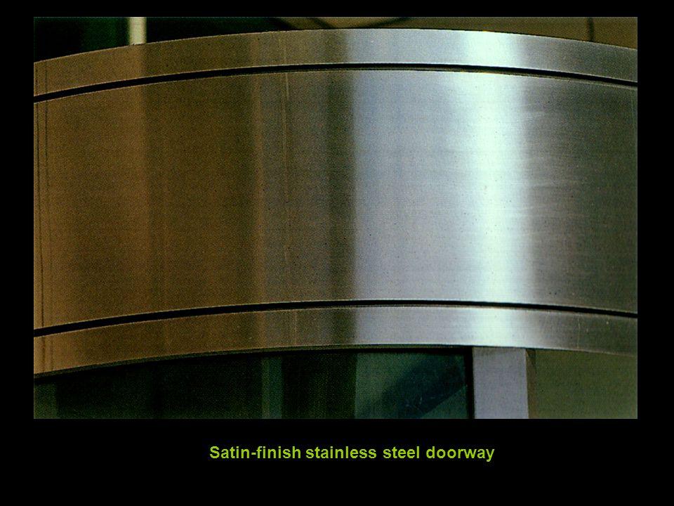 Satin-finish stainless steel doorway