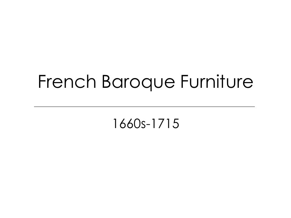 French Baroque Furniture 1660s-1715