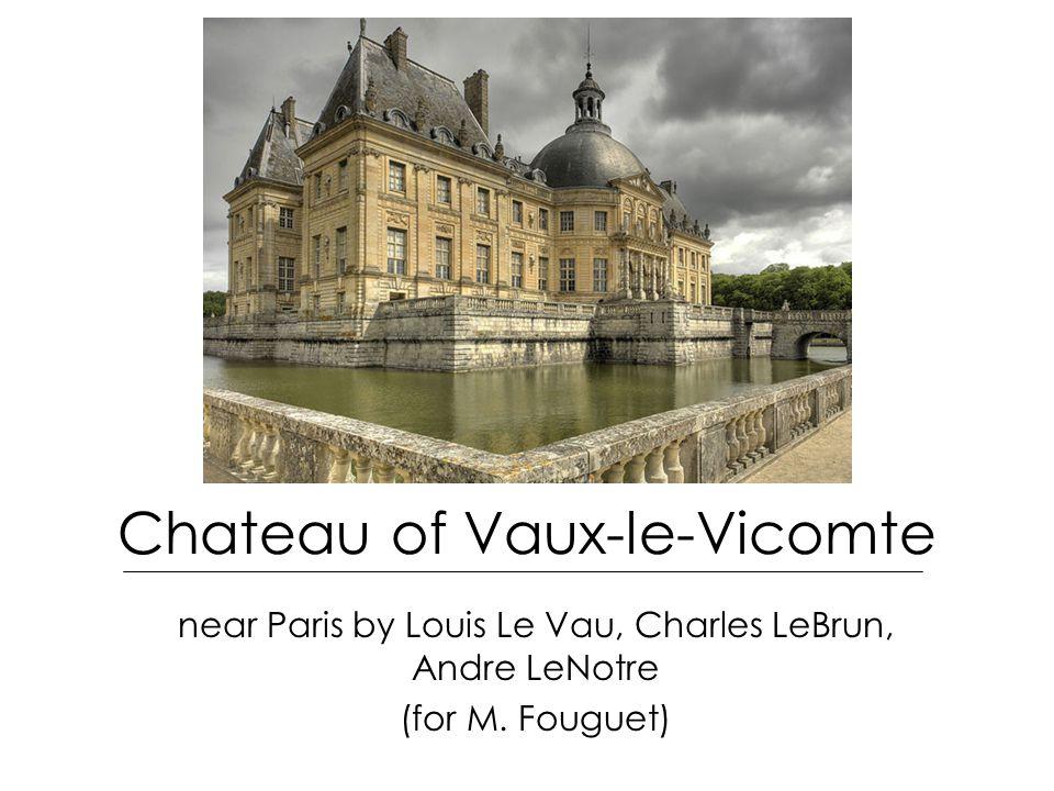 Chateau of Vaux-le-Vicomte near Paris by Louis Le Vau, Charles LeBrun, Andre LeNotre (for M.