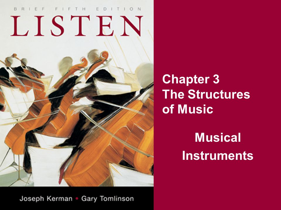 Chapter 3 The Structures of Music Musical Instruments