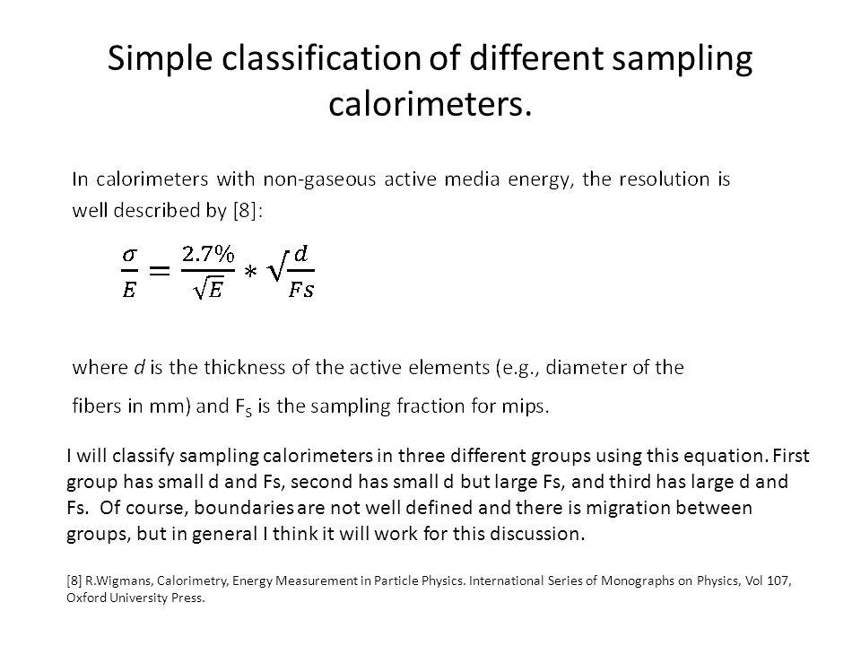 Simple classification of different sampling calorimeters.