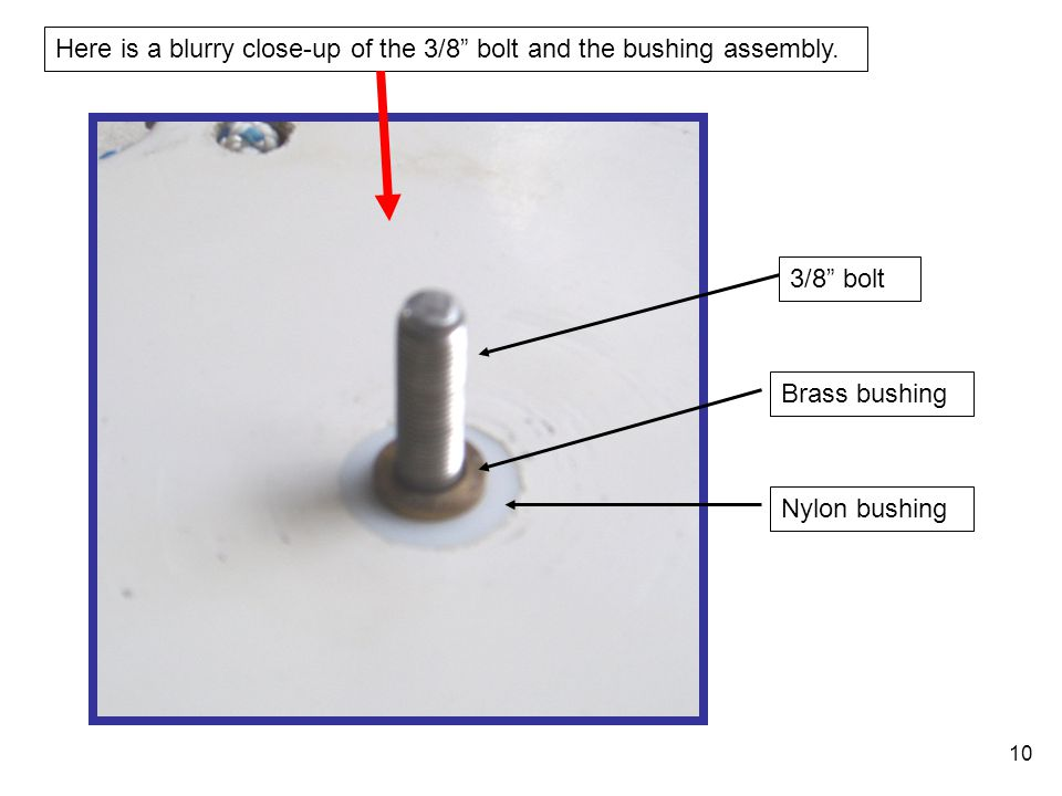 Here is a blurry close-up of the 3/8 bolt and the bushing assembly.