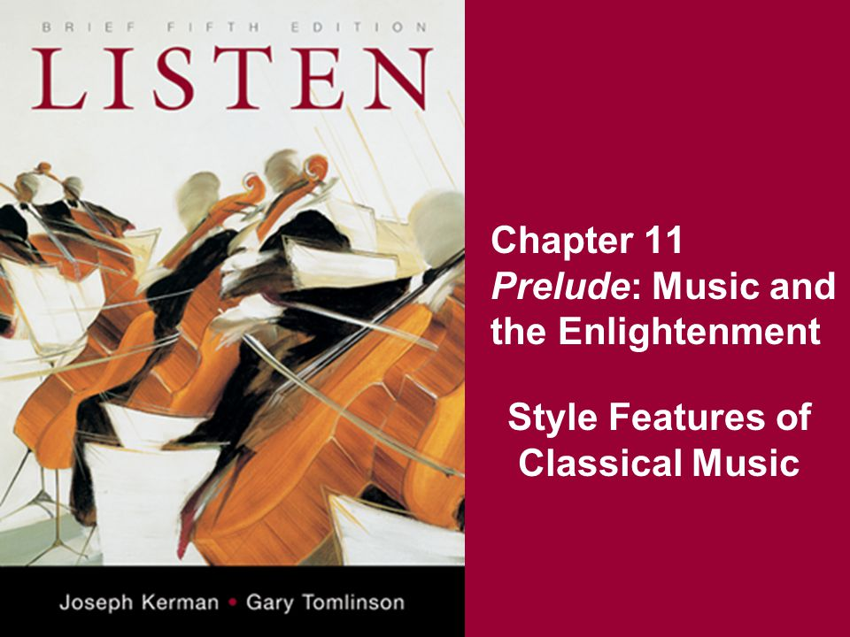 Chapter 11 Prelude: Music and the Enlightenment Style Features of Classical Music