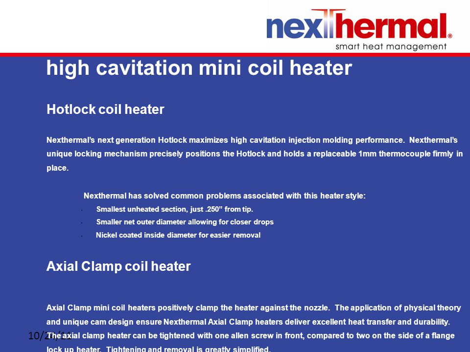 10/24/11 high cavitation mini coil heater Hotlock coil heater Nexthermal's next generation Hotlock maximizes high cavitation injection molding performance.