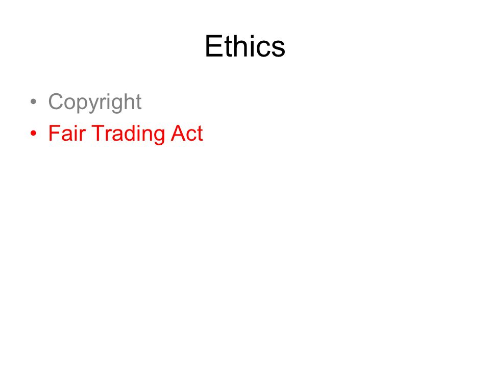 Ethics Copyright Fair Trading Act
