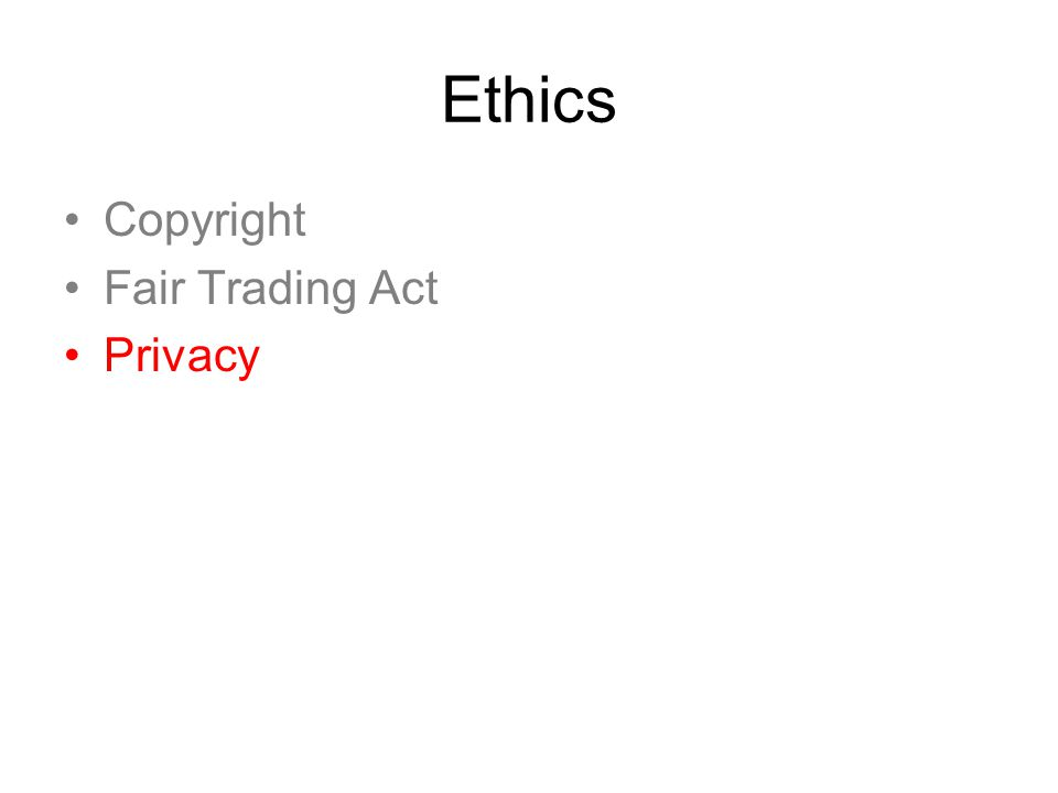 Ethics Copyright Fair Trading Act Privacy