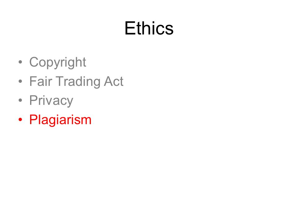 Ethics Copyright Fair Trading Act Privacy Plagiarism