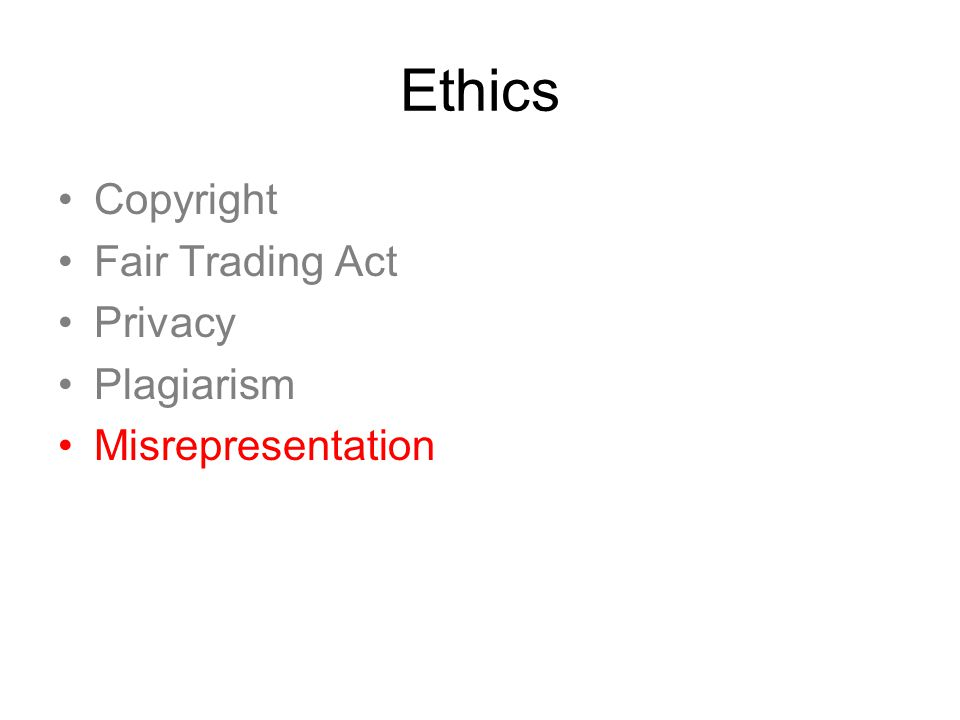 Ethics Copyright Fair Trading Act Privacy Plagiarism Misrepresentation