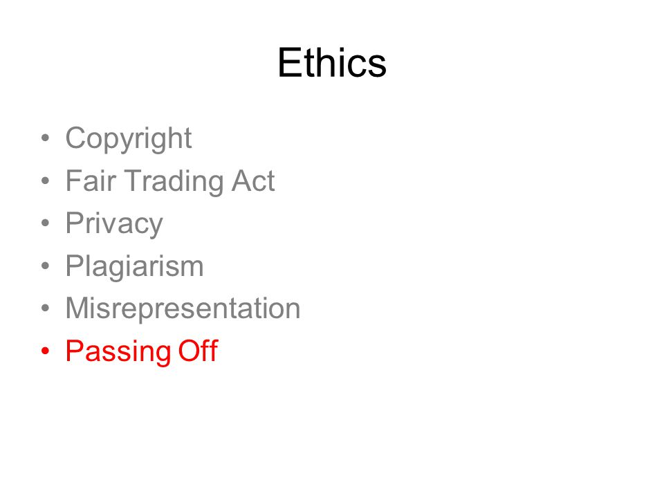 Ethics Copyright Fair Trading Act Privacy Plagiarism Misrepresentation Passing Off