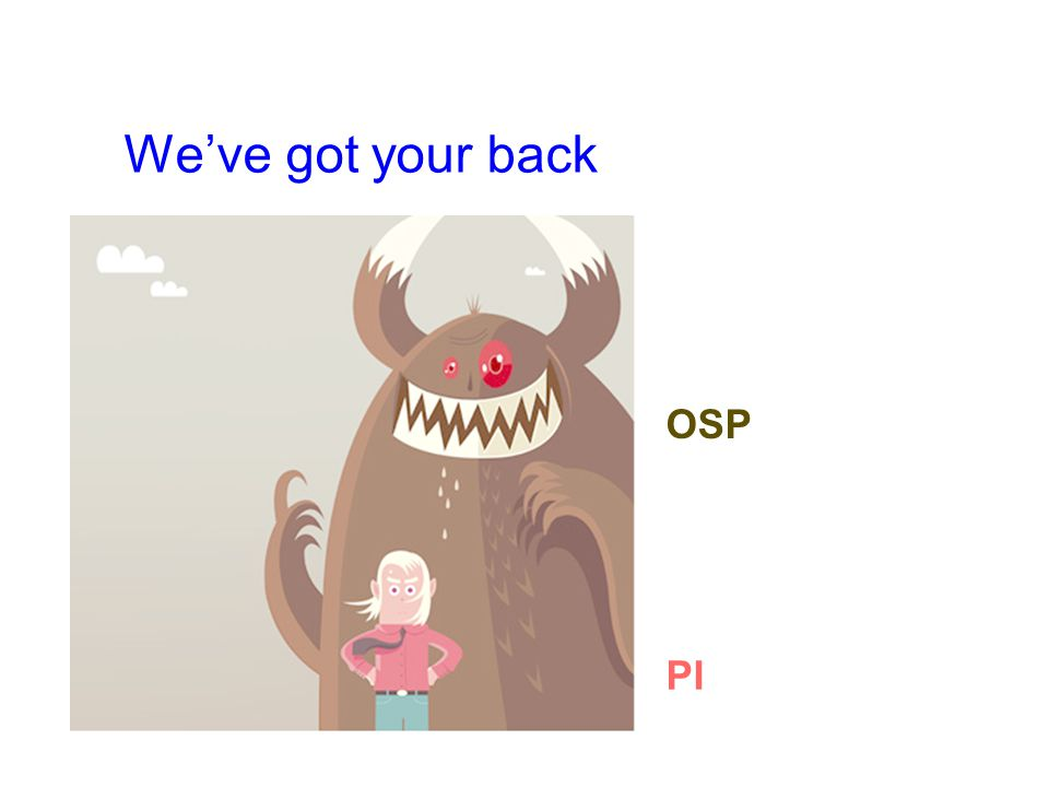 OSP PI We've got your back